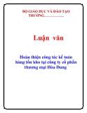 Luận văn: Hoàn thiện công tác kế toán hàng tồn kho tại công ty cổ phần thương mại Hòa Dung