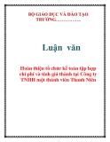 Luận văn: Hoàn thiện tổ chức kế toán tập hợp chi phí và tính giá thành tại Công ty TNHH một thành viên Thanh Niên