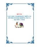 """LUẬN VĂN """"VẬT LIỆU COMPOSITE TRÊN CƠ SỞ POLYESTER KHÔNG NO VÀ SỢTHỦY TINH"""""""