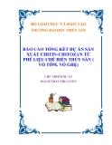 BÁO CÁO TỔNG KẾT DỰ ÁN SẢN XUẤT CHITIN-CHITOZAN TỪ PHẾ LIỆU CHẾ BIẾN THỦY SẢN ( VỎ TÔM, VỎ GHẸ)