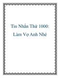 Tin Nhắn Thứ 1000: Làm Vợ Anh Nhé
