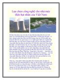 Lựa chọn công nghệ cho nhà máy điện hạt nhân của Việt Nam