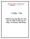 Luận văn: Thiết kế cung cấp điện cho công viên cây xanh và nhà ở xã An Đồng - An Dương - Hải Phòng