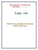 Luận văn:  Thiết kế cung cấp điện cho nhà máy đóng tàu Hạ Long