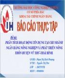 Thuyết trình báo cáo thực tập: Phân tích hoạt động tín dụng tại chi nhánh Ngân hàng Nông nghiệp và Phát triển Nông thôn huyện Vũ Thư - Thái Bình