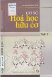 Ebook Cơ sở Hóa học hữu cơ (Tập 3) - NXB Khoa học và Kỹ thuật