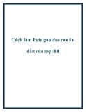 Cách làm Pate gan cho con ăn dần của mẹ Bill