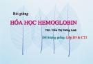 Bài giảng: Hóa học HEMOGLOBIN