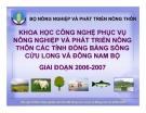 KHOA HỌC CÔNG NGHỆ PHỤC VỤ NÔNG NGHIỆP VÀ PHÁT TRIỂN NÔNG THÔN CÁC TỈNH ĐỒNG BẰNG SÔNG CỬU LONG VÀ ĐÔNG NAM BỘ GIAI ĐOẠN 2006-2007