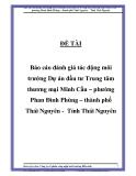 Báo cáo đánh giá tác động môi trường Dự án đầu tư Trung tâm thương mại Minh Cầu – phường Phan Đình Phùng – thành phố Thái Nguyên -  Tỉnh Thái Nguyên