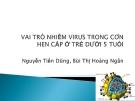 Vai trò nhiễm virus trong cơn hen cấp ở trẻ em dưới 5 tuổi