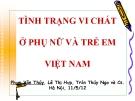 Tình trạng thiếu vi chất ở phụ nữ và trẻ em Việt Nam