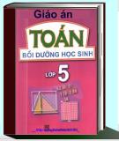 Giáo án dạy bồi dưỡng học sinh giỏi Toán và Tiếng Việt lớp 5