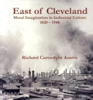 east of cleveland moral imagination in industrial culture 1920 1940