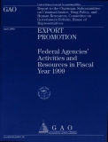 export promotion federal agencies activities and resources in fiscal year 1999