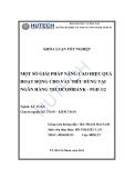 Luận văn: Một số giải pháp nâng cao hiệu quả hoạt động cho vay tiêu dùng tại NH Techcombank-phòng GD 3/2