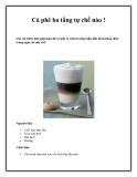 Cà phê ba tầng tự chế nào !