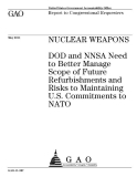 nuclear weapons dod and nnsa need to better manage scope of future
