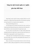 Sáng tác một truyện ngắn có ý nghĩa giáo dục thiết thực