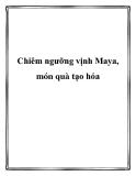 Chiêm ngưỡng vịnh Maya, món quà tạo hóa