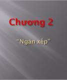 """Chương 2 """" Ngăn xếp"""""""