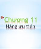 """Chương 11 """" Hàng ưu tiên"""""""