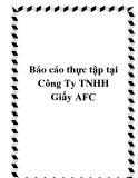 Báo cáo thực tập tại Công Ty TNHH Giấy AFC