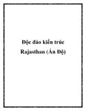 Độc đáo kiến trúc Rajasthan (Ấn Độ)