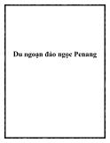Du ngoạn đảo ngọc Penang