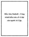Đền Abu Simbell – Công trình kiến trúc cổ vĩ đại của người Ai Cập