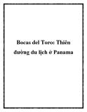 Bocas del Toro: Thiên đường du lịch ở Panama
