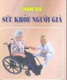 Ebook Chăm sóc sức khỏe người già - Trương Văn Khang (chủ biên)