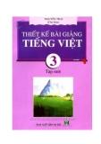 Ebook Thiết kế bài giảng Tiếng Việt 3 tập 1 - Nguyễn Trại Tập 3)