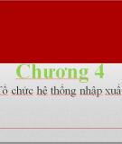 """Chương 4 """"Tổ chức hệ thông nhập xuất"""""""