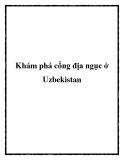Khám phá cổng địa ngục ở Uzbekistan