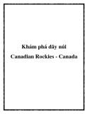 Khám phá dãy núi Canadian Rockies - Canada