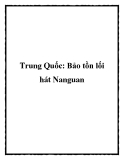 Trung Quốc: Bảo tồn lối hát Nanguan