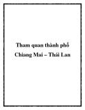 Tham quan thành phố Chiang Mai – Thái Lan