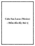 Cabo San Lucas (Mexico) – Điểm đến đầy thú vị
