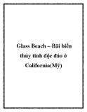 Glass Beach – Bãi biển thủy tinh độc đáo ở California(Mỹ)