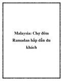 Malaysia: Chợ đêm Ramadan hấp dẫn du khách