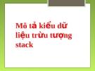 Mô tả kiểu dữ liệu trừu tượng  stack