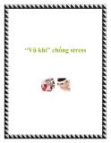 """""""Vũ khí"""" chống stress"""