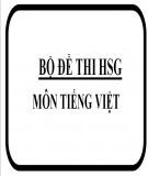 Bộ đề luyện thi học sinh giỏi môn Tiếng Việt lớp 5