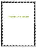 Vitamin E với Phụ nữ