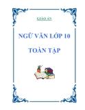 GIÁO ÁN NGỮ VĂN LỚP 10 TOÀN TẬP - Phần 1