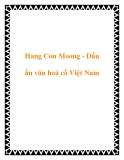 Hang Con Moong - Dấu ấn văn hoá cổ Việt Nam