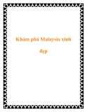 Khám phá Malaysia xinh đẹp