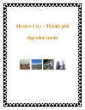 Mexico City - Thành phố đẹp như tranh