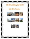 10 điều không thể bỏ lỡ khi đến Venice
